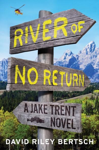 River of No Return : A Jake Trent Novel