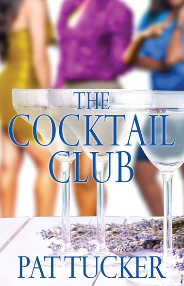 The Cocktail Club : A Novel