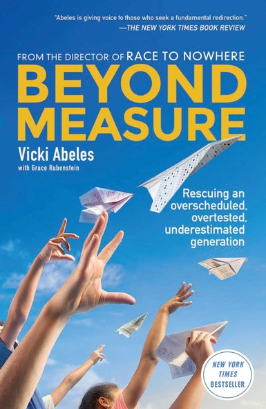 Beyond Measure : Rescuing an Overscheduled, Overtested, Underestimated Generation