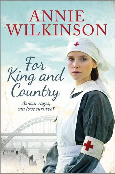 For King and Country : a heart-warming and nostalgic family saga about love surviving the war