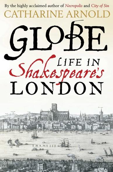Globe : Life in Shakespeare's London