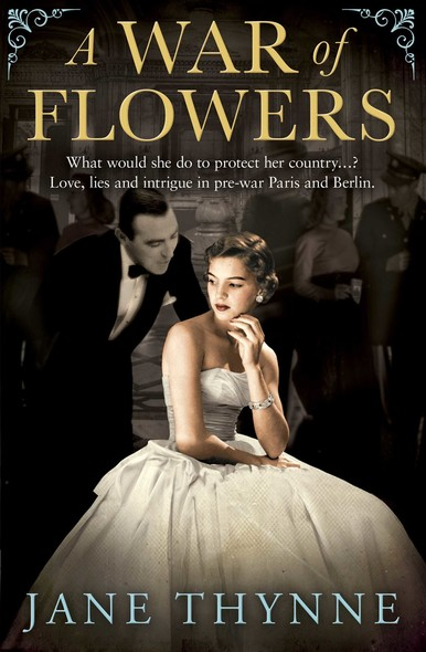 A War of Flowers : A captivating novel of intrigue and survival in pre-war Paris