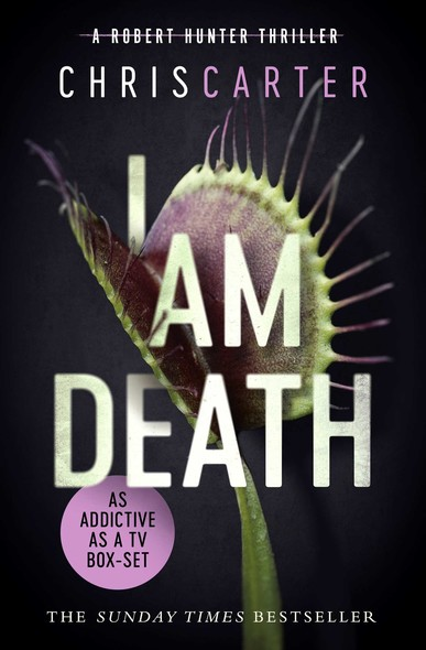 I Am Death : A brilliant serial killer thriller, featuring the unstoppable Robert Hunter
