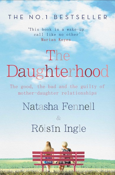 The Daughterhood : The good, the bad and the guilty of mother-daughter relationships