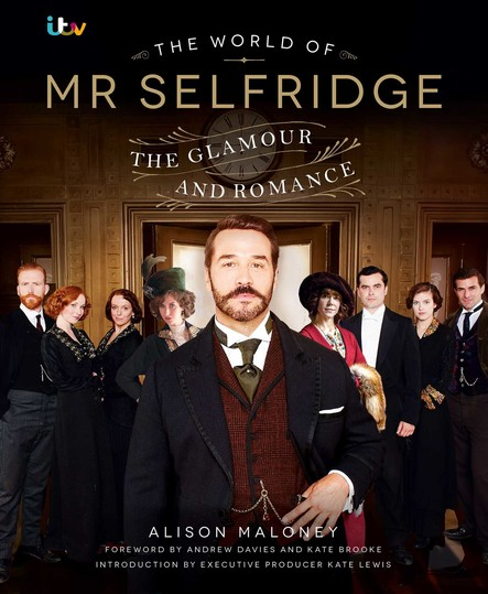 The World of Mr Selfridge : The official companion to the hit ITV series