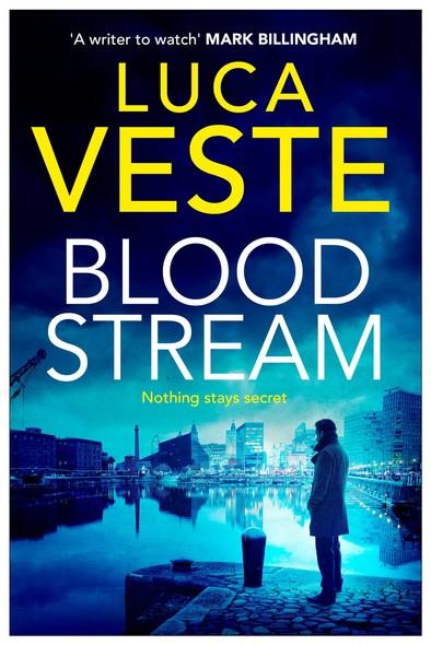 Bloodstream : A gripping, unpredictable and shocking thriller