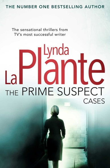 The Prime Suspect Cases : from the multi-million copy bestseller and master of the crime drama