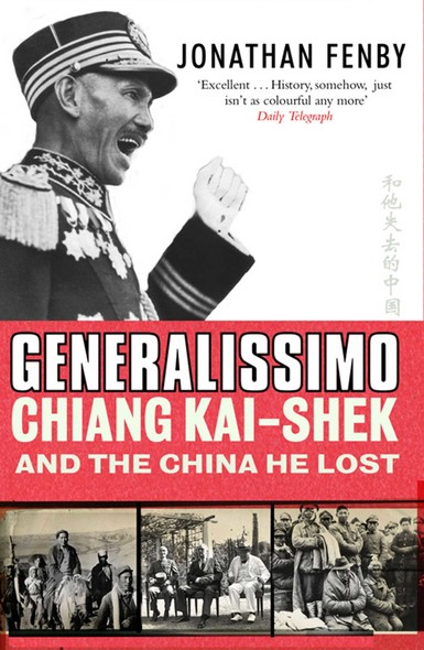 Generalissimo : Chiang Kai-shek and the China He Lost