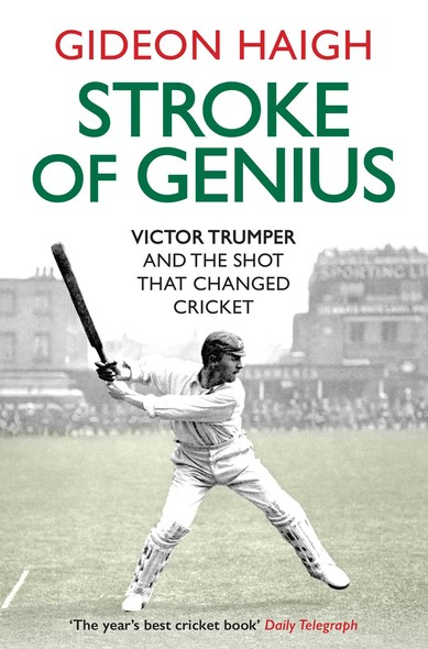 Stroke of Genius : Victor Trumper and the Shot that Changed Cricket