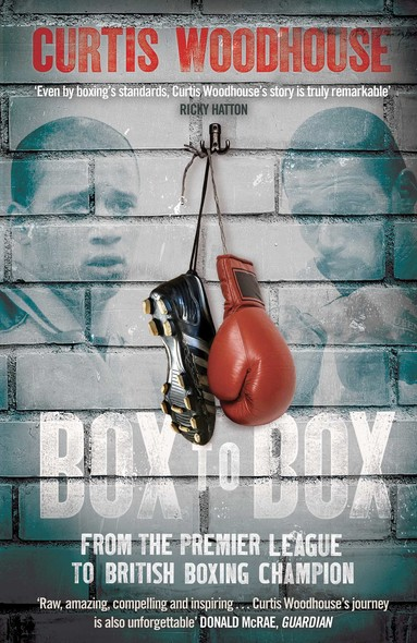 Box to Box : From the Premier League to British Boxing Champion