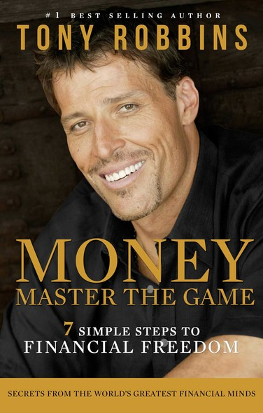 Money Master the Game : 7 Simple Steps to Financial Freedom