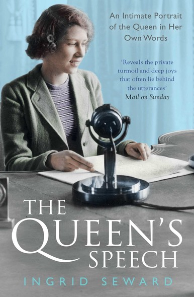 The Queen's Speech : An Intimate Portrait of the Queen in her Own Words