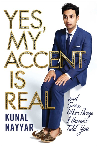 Yes, My Accent is Real : A Memoir