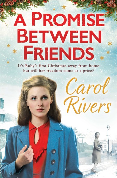 A Promise Between Friends : Will she choose love this Christmas? The perfect wartime family saga for winter 2020
