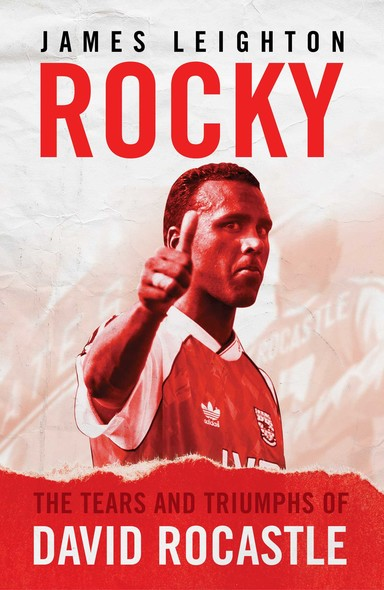 Rocky : The Tears and Triumphs of David Rocastle