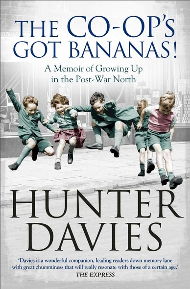 The Co-Op's Got Bananas : A Memoir of Growing Up in the Post-War North