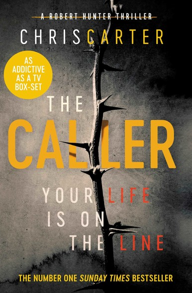 The Caller : THE #1 ROBERT HUNTER BESTSELLER