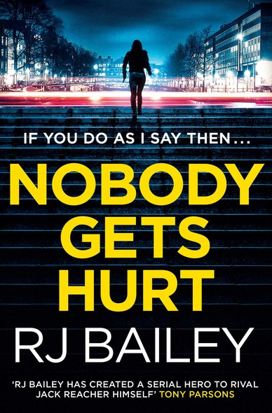 Nobody Gets Hurt : The second action thriller featuring bodyguard extraordinaire Sam Wylde