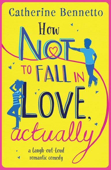 How Not to Fall in Love, Actually : a laugh-out-loud romantic comedy