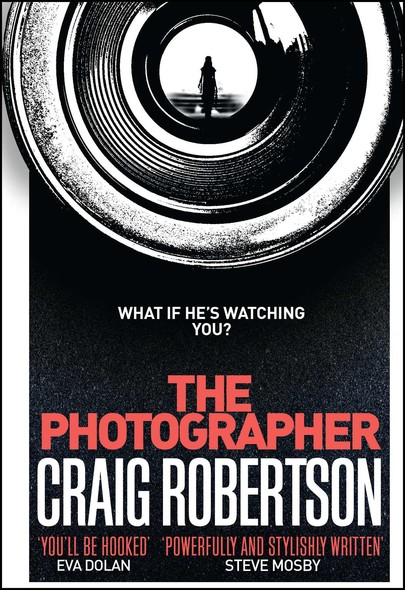 The Photographer : Longlisted for the McIlvanney Prize 2018