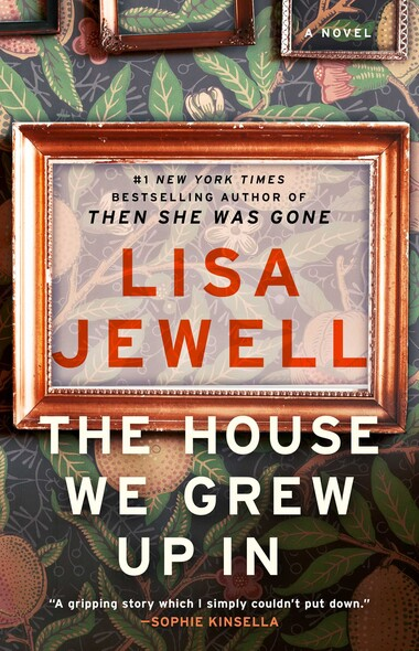 The House We Grew Up In : A Novel