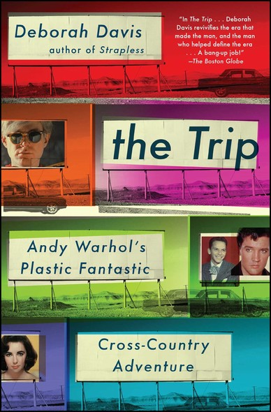 The Trip : Andy Warhol's Plastic Fantastic Cross-Country Adventure