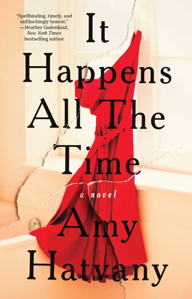 It Happens All the Time : A Novel