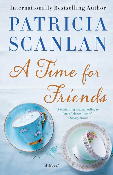 A Time for Friends : A Novel