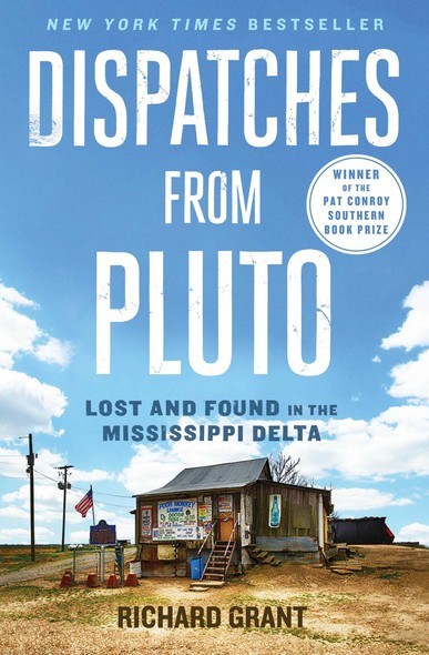 Dispatches from Pluto : Lost and Found in the Mississippi Delta
