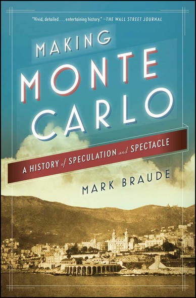 Making Monte Carlo : A History of Speculation and Spectacle