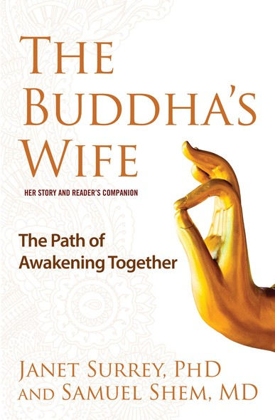 The Buddha's Wife : The Path of Awakening Together