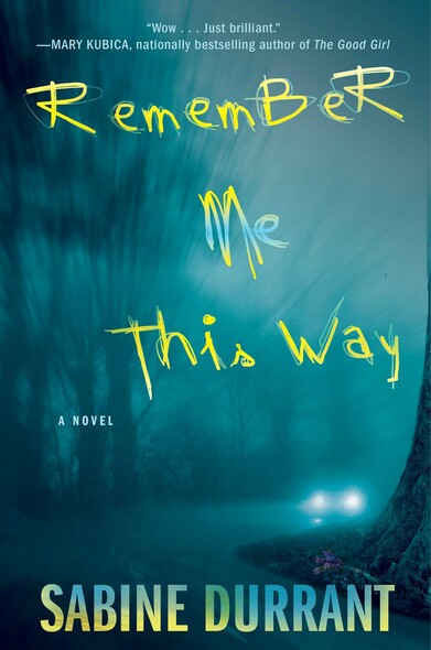 Remember Me This Way : A Novel
