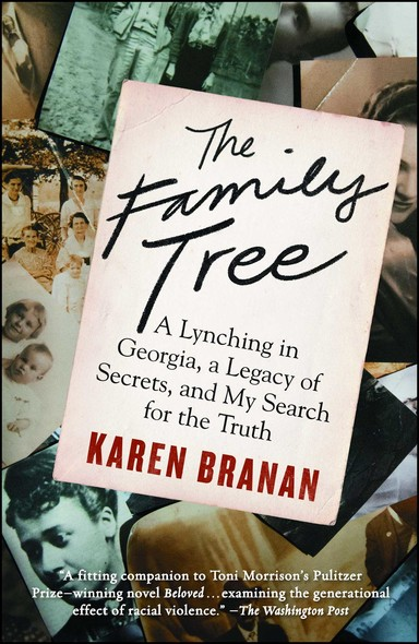 The Family Tree : A Lynching in Georgia, a Legacy of Secrets, and My Search for the Truth