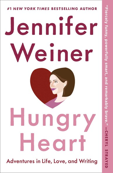 Hungry Heart : Adventures in Life, Love, and Writing