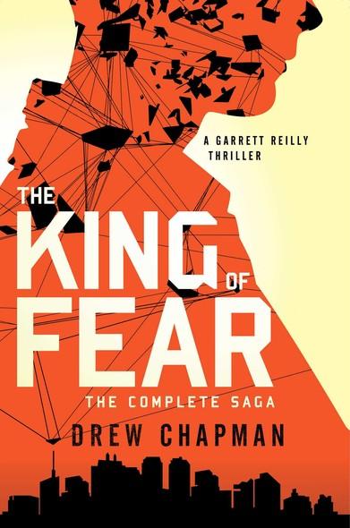 The King of Fear : A Garrett Reilly Thriller