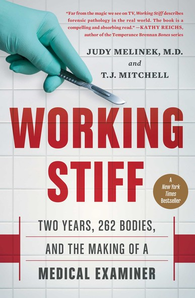 Working Stiff : Two Years, 262 Bodies, and the Making of a Medical Examiner