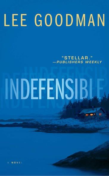 Indefensible : A Novel