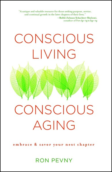 Conscious Living, Conscious Aging : Embrace & Savor Your Next Chapter