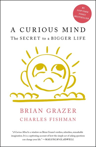 A Curious Mind : The Secret to a Bigger Life