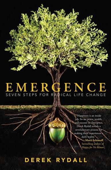 Emergence : Seven Steps for Radical Life Change