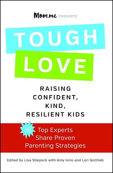 toughLOVE : Raising Confident, Kind, Resilient Kids