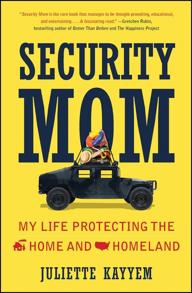 Security Mom : An Unclassified Guide to Protecting Our Homeland and Your Home