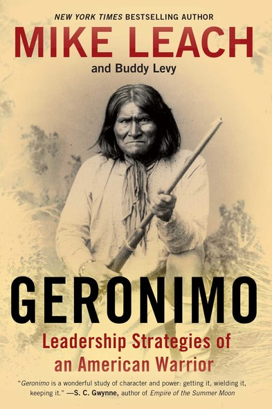 Geronimo : Leadership Strategies of an American Warrior