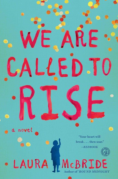 We Are Called to Rise : A Novel