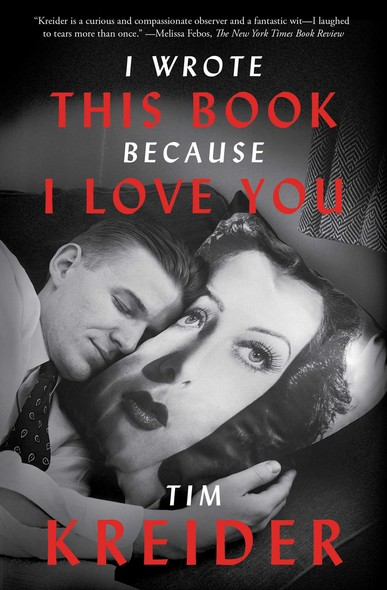 I Wrote This Book Because I Love You : Essays