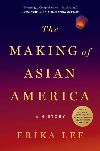The Making of Asian America : A History