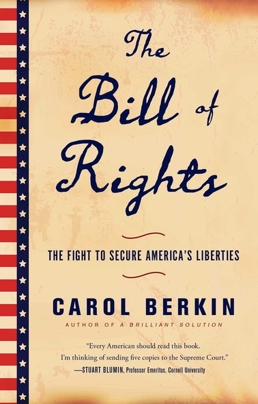 The Bill of Rights : The Fight to Secure America's Liberties