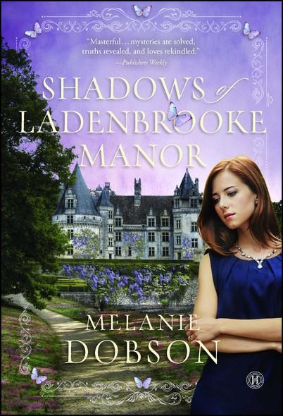 Shadows of Ladenbrooke Manor : A Novel