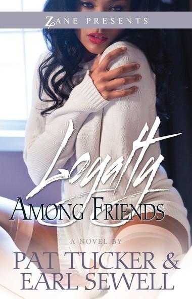 Loyalty Among Friends : A Novel