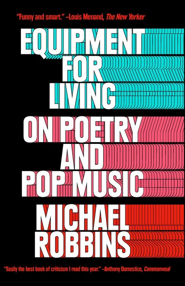 Equipment for Living : On Poetry and Pop Music